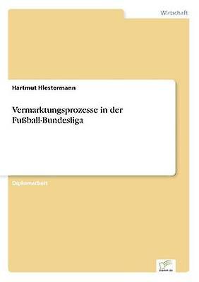 Vermarktungsprozesse in der FuballBundesliga by HiesterhomHommes & Hartmut