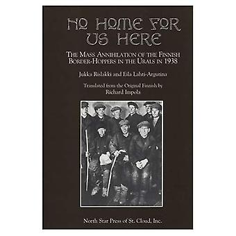 No Home for Us Here: The Mass Annihilation of the Finnish Border-Hoppers in the Urals in 1938