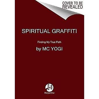 Spiritual Graffiti - Finding My True Path by Spiritual Graffiti - Findi