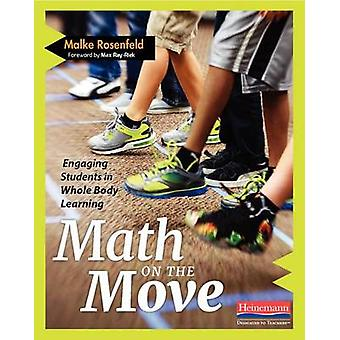 Math on the Move - Engaging Students in Whole Body Learning by Malke R