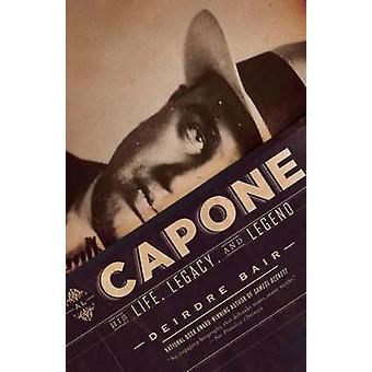 Al Capone - His Life and Legacy by Deirdre Bair - 9780345804518 Book