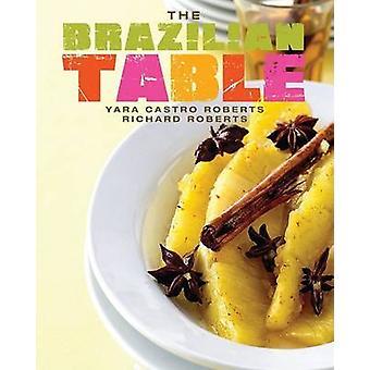 Brazilian Table by Yara Castro Roberts - 9781423603153 Book