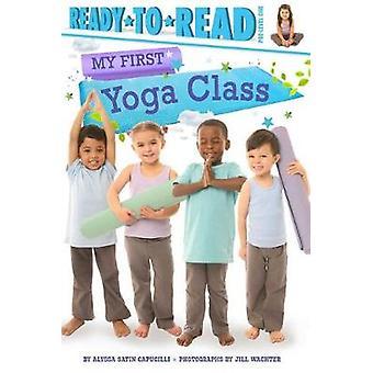 My First Yoga Class by Alyssa Satin Capucilli - 9781534404854 Book