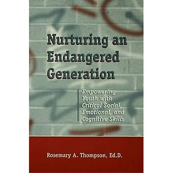 Nurturing an Endangered Generation - Empowering Youth with Critical So