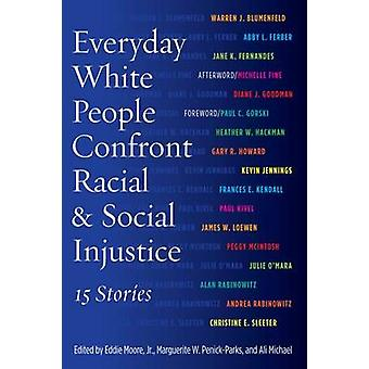 Everyday White People Confront Racial and Social Injustice - 15 Storie