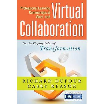 Professional Communities at Worktm and Virtual Collaboration - On the