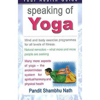Speaking of Yoga - Mind & Body Exercise Progammes for All Levels of Fi