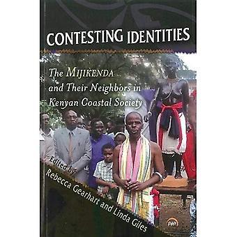 Contester les identités: Les Mijikenda et leurs voisins dans la société côtière du Kenya