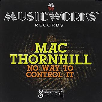 Mac-Thornhill - No Way to Control It [CD] USA import