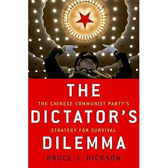 The Dictator's Dilemma - The Chinese Communist Party's Strategy for Su