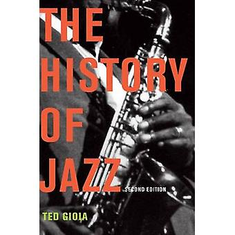 The History of Jazz (2nd Revised edition) by Ted Gioia - 978019539970