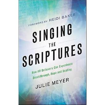 Singing the Scriptures - How All Believers Can Experience Breakthrough