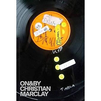 ON&BY - Christian Marclay by Jean-Pierre Criqui - 9780854882304 Book
