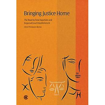 Bringing Justice Home - The Road to Final Appellate and Regional Court