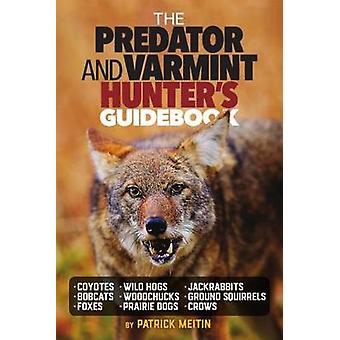 Guide du prédateur et de Varmint Hunter par le prédateur et Varmi