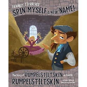 بصراحة--أنا سوف بل تدور نفسي اسماً جديداً! -قصة رومبيلستيل