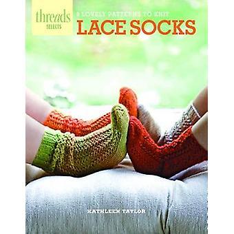 Lace Socks - 9 Lovely Patterns to Knit by Kathleen Taylor - 9781621137