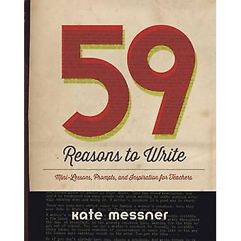 59 Reasons to Write - Mini-Lessons - Prompts - and Inspiration for Tea