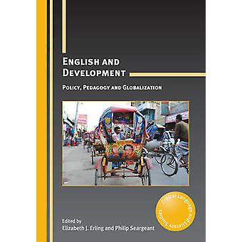 English and Development - Policy - Pedagogy and Globalization by Eliza