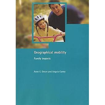 Geographical Mobility - Family Impacts by Anne E. Green - Angela Canny