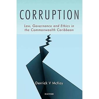 Corruption - Law - Governance and Ethics in the Commonwealth Caribbean
