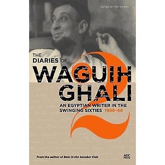 The Diaries of Waguih Ghali - An Egyptian Writer in the Swinging Sixti