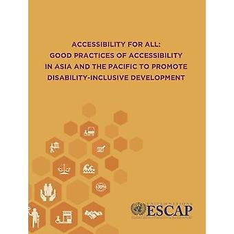 Accessibility for All - Good Practices of Accessibility in Asia and th