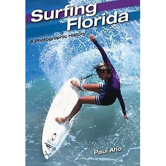 Surf en Floride - une histoire photographique par Paul Aho - Rod Faulds - 97