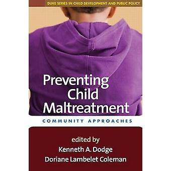 Preventing Child Maltreatment by Kenneth A. Dodge - Doriane Lambelet