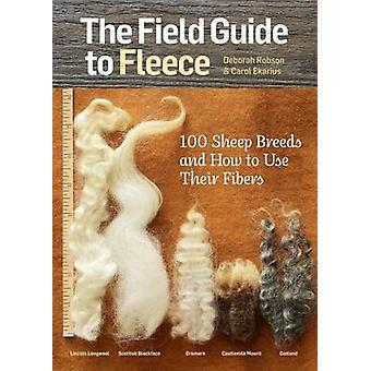 The Field Guide to Fleece - 100 Sheep Breeds and How to Use Their Fibe