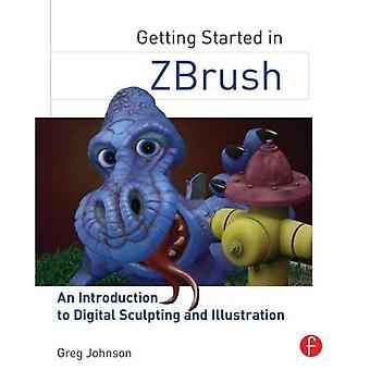 Premiers pas dans ZBrush: une Introduction à la sculpture numérique et de l'Illustration
