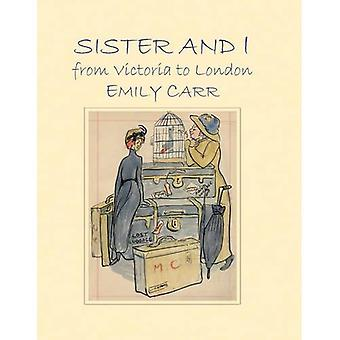 Sister and I from Victoria to London