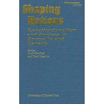 Shaping Nations : Constitutionalism and Society in Australia and Canada