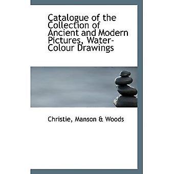 Catálogo de la colección de cuadros antiguos y modernos, dibujos a la acuarela
