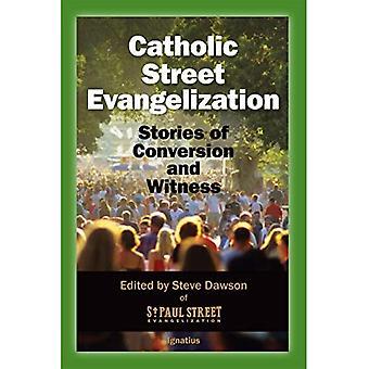 Katolska gatan Evangelisation: Berättelser om konvertering och vittne