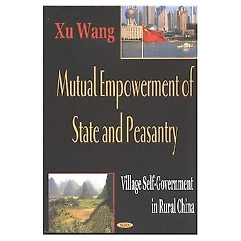 Mutual Empowerment of State and Peasantry: Village Self-Government in Rural China