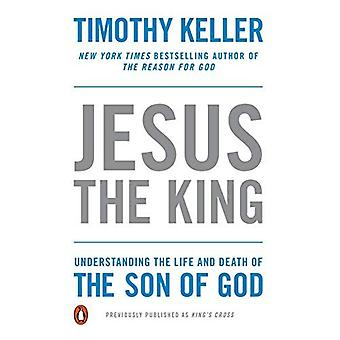 Jesus o rei: Noções básicas sobre a vida e a morte do filho de Deus