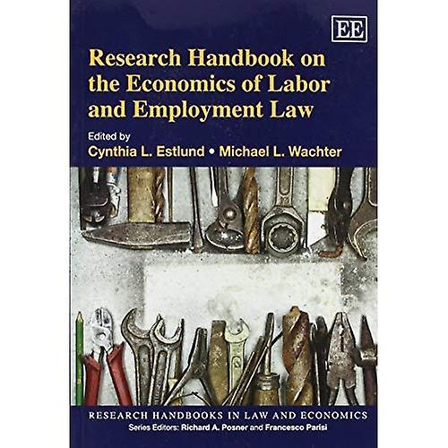 Research Handbook on the Economics of Labor and EmployHommest Law (Research Handbooks in Law and Economics Series)