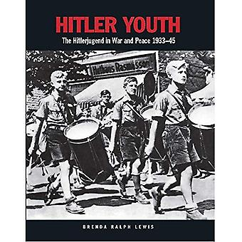 Hitler Youth: The Hitlerjugend in War and Peace 1933-45 (Paperback)