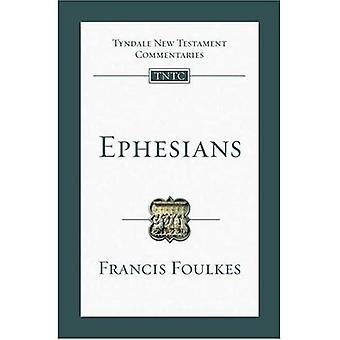 Ephésiens: An Introduction and Survey (commentaire de nouveau Testament Tyndale)