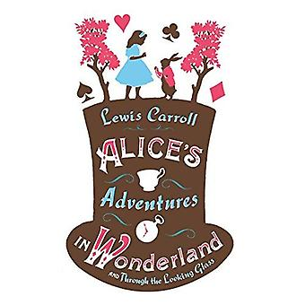 Alice's Adventures in Wonderland and Through the Looking Glass (Alma Classics)