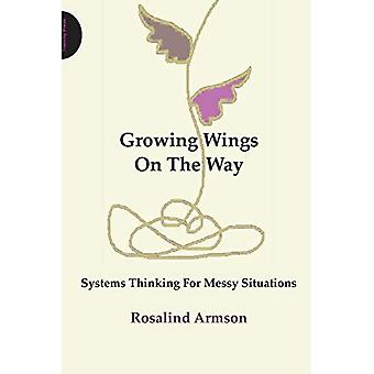 Growing Wings on the Way: Systems Thinking for Messy Situations