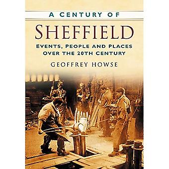 A Century of Sheffield: Events, People and Places Over the 20th Century
