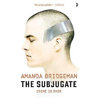 The Subjugate