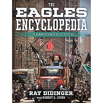 The Eagles Encyclopedia: Champions Edition: Champions� Edition