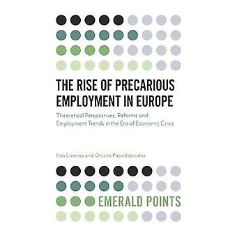 The Rise of Precarious Employment in Europe: Theoretical Perspectives, Reforms and Employment Trends in the Era of Economic Crisis (Emerald Points)