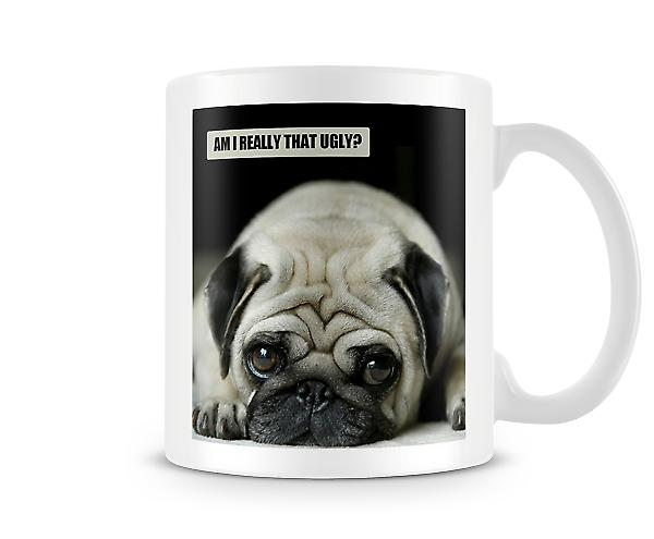 Pug Dog Am I Really That Ugly? Mug