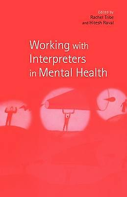 Working with Interpreters in Mental Health by Tribe & Rachel