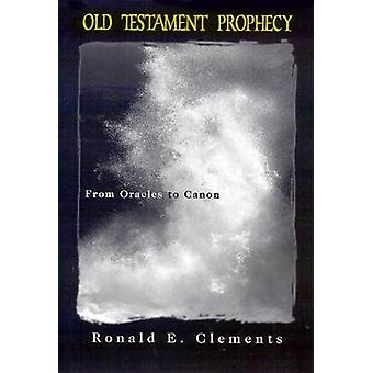Old Testament Prophecy by Clements & Ronald