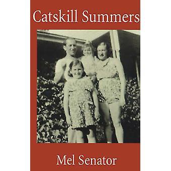 Catskill Summers by Senator & Mel